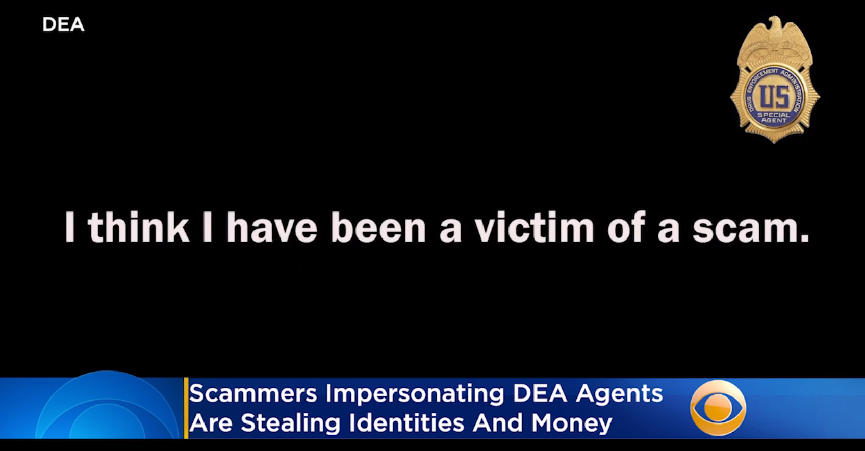 DEA Warning: Scammers Impersonating DEA Agents Are Stealing Identities, Money